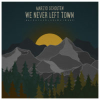 Marzio Scholten We Never Left Town albumcover